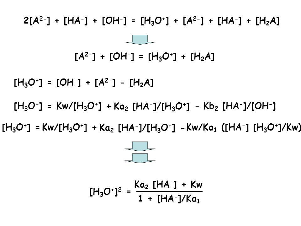 2[A2-] + [HA-] + [OH-] = [H3O+] + [A2-] + [HA-] + [H2A]